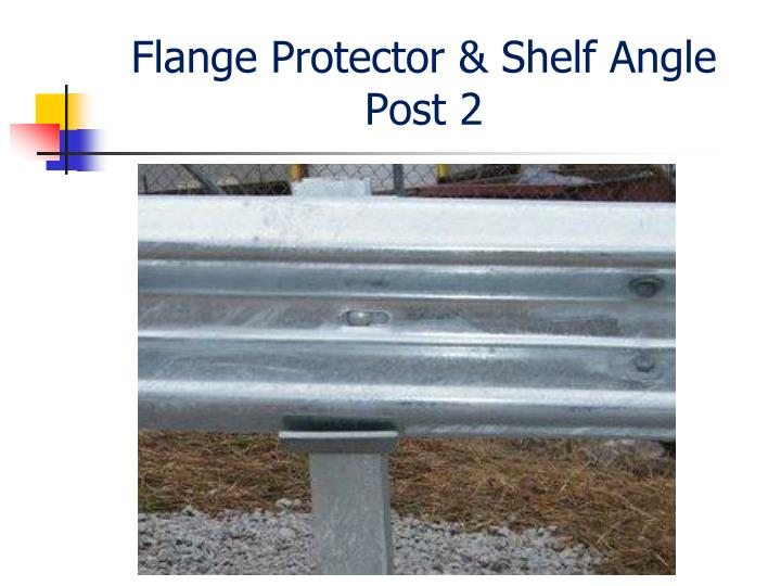 Flange Protector & Shelf Angle Post 2