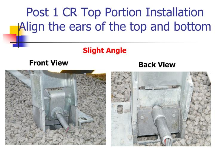 Post 1 CR Top Portion Installation
