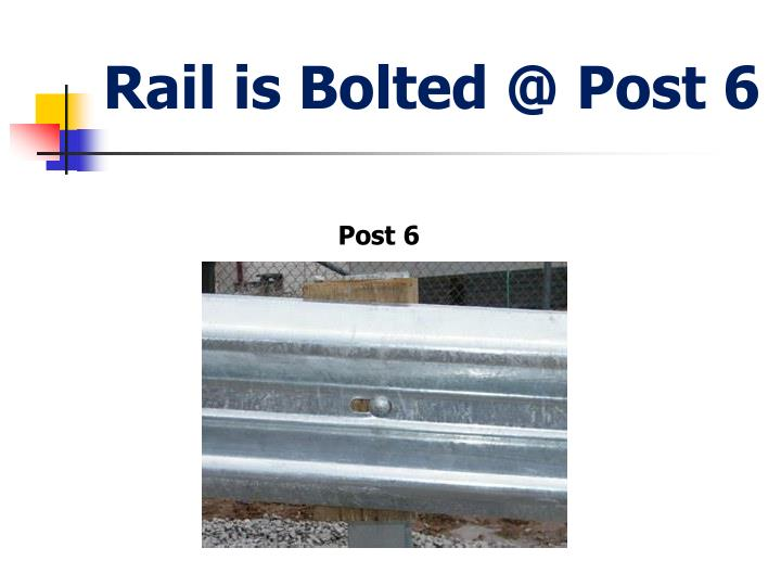 Rail is Bolted @ Post 6