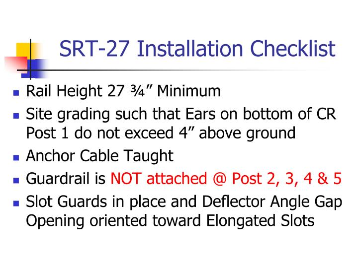 SRT-27 Installation Checklist