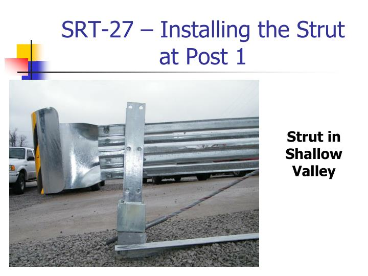 SRT-27 – Installing the Strut at Post 1