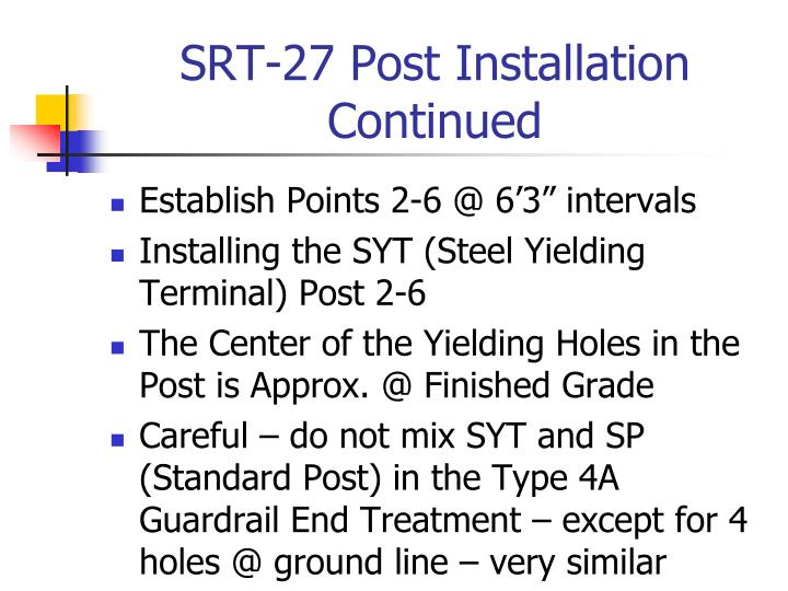 SRT-27 Post Installation Continued