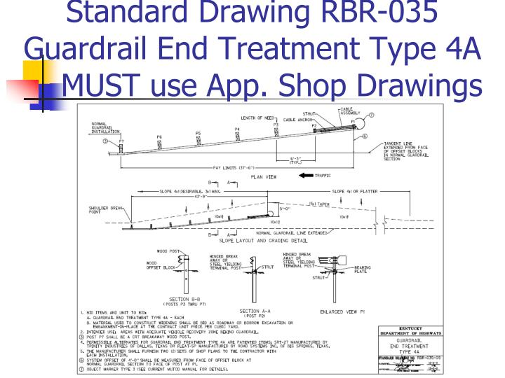 Standard drawing rbr 035 guardrail end treatment type 4a must use app shop drawings