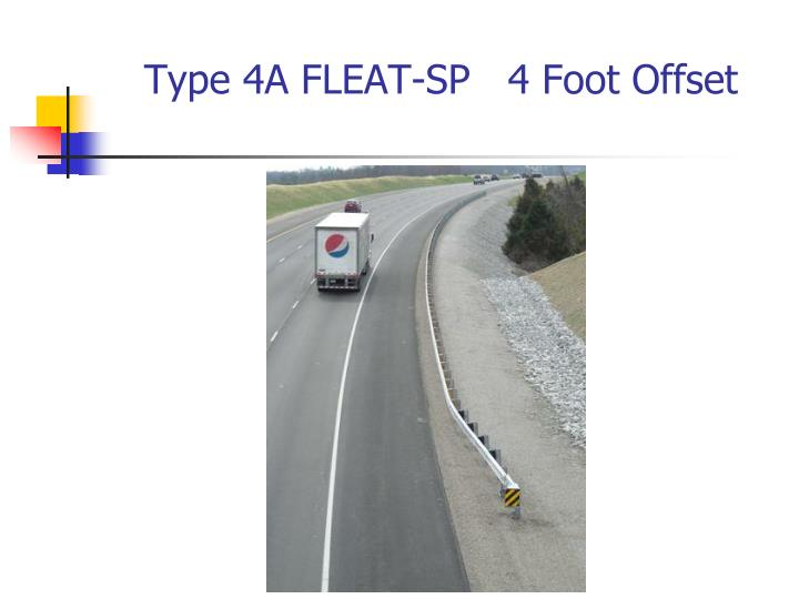 Type 4A FLEAT-SP   4 Foot Offset