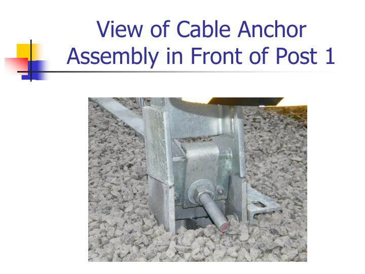 View of Cable Anchor Assembly in Front of Post 1