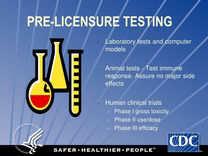 PRE-LICENSURE TESTING