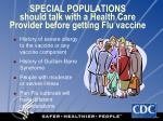 special populations should talk with a health care provider before getting flu vaccine