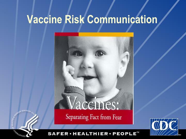 Vaccine Risk Communication