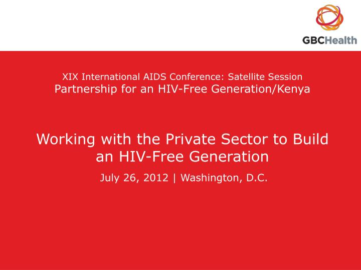 XIX International AIDS Conference: Satellite Session