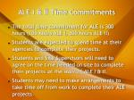 ale i ii time commitments