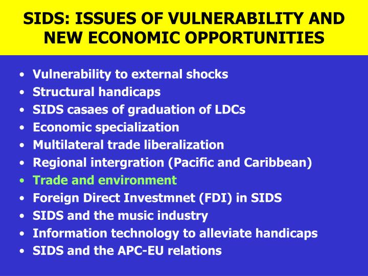 SIDS: ISSUES OF VULNERABILITY AND NEW ECONOMIC OPPORTUNITIES