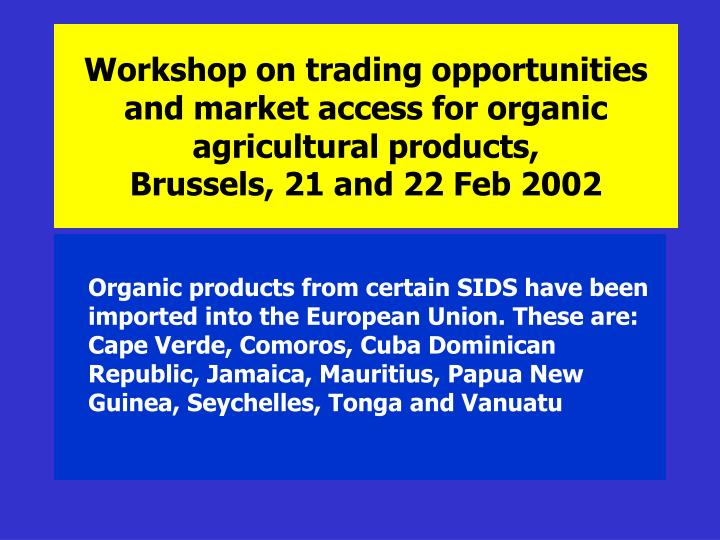 Workshop on trading opportunities and market access for organic agricultural products,