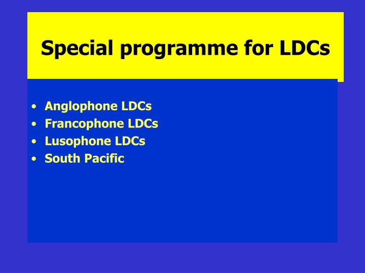Special programme for LDCs