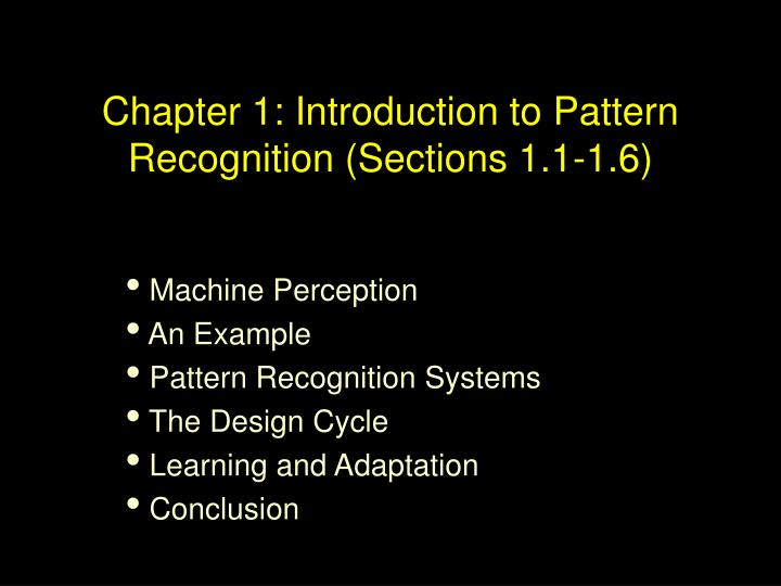 Chapter 1: Introduction to Pattern Recognition (Sections 1.1-1.6)