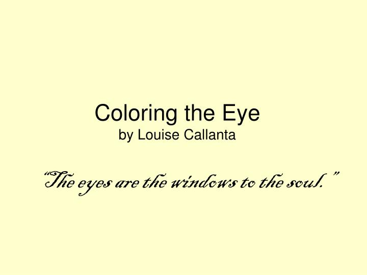 Coloring the Eye