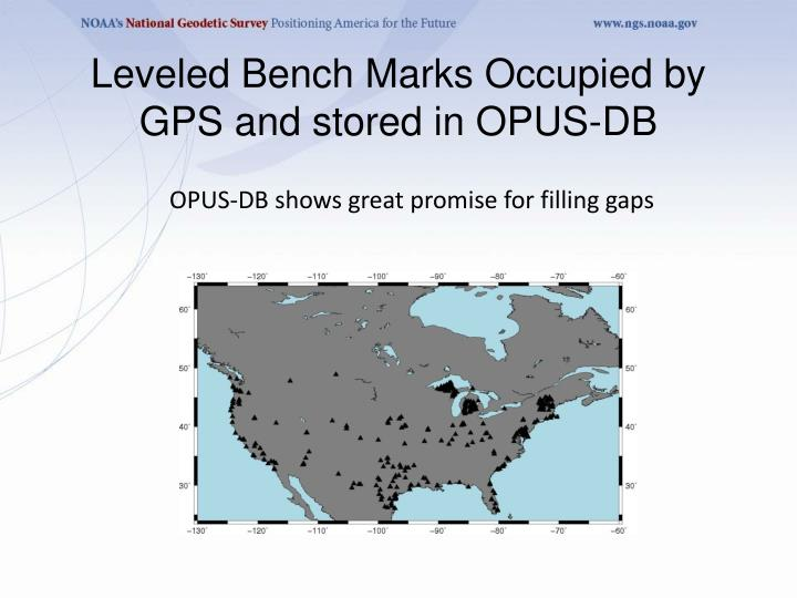 Leveled Bench Marks Occupied by GPS and stored in OPUS-DB