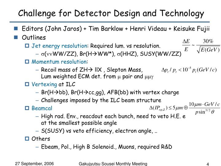 Challenge for Detector Design and Technology