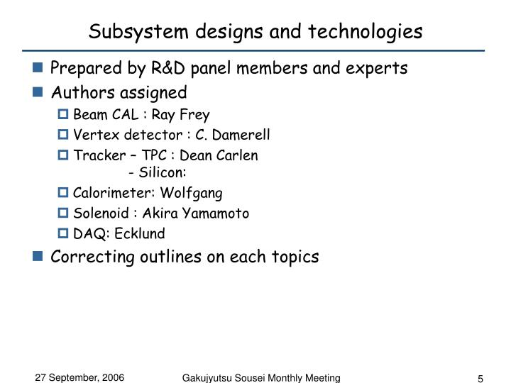 Subsystem designs and technologies