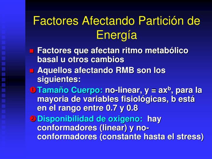 Factores Afectando Partición de Energía