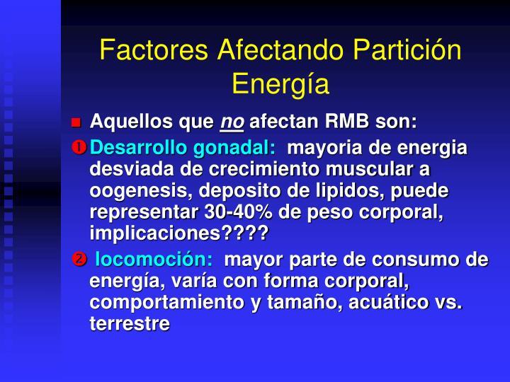 Factores Afectando Partición Energía