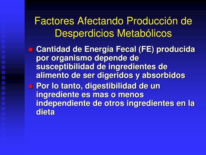 Factores Afectando Producción de Desperdicios Metabólicos
