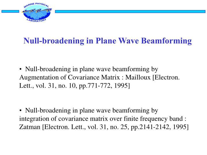 Null-broadening in Plane Wave Beamforming