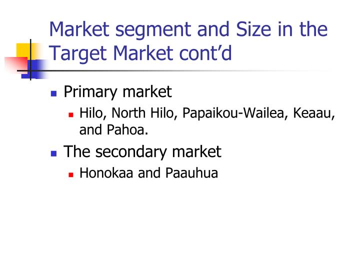 Market segment and Size in the Target Market cont'd