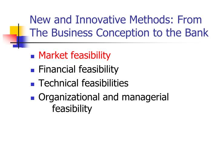 New and Innovative Methods: From The Business Conception to the Bank