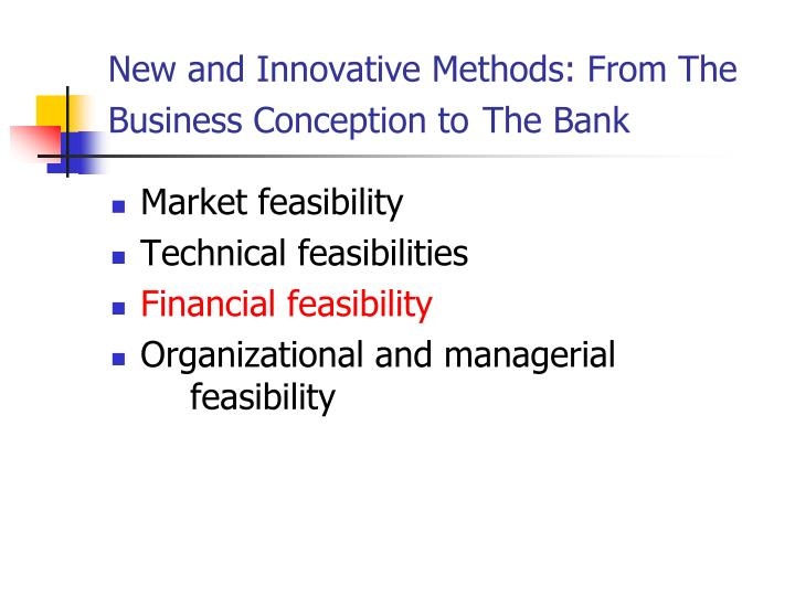 New and Innovative Methods: From The Business Conception to
