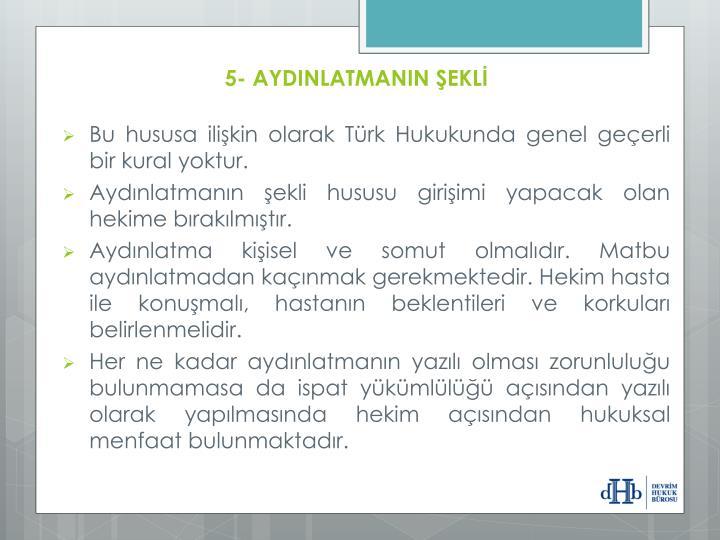 5- AYDINLATMANIN ŞEKLİ