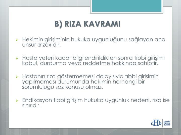 B) RIZA KAVRAMI