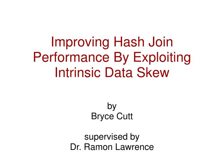 improving hash join performance by exploiting intrinsic data skew