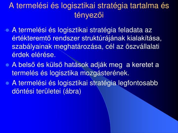 A termelési és logisztikai stratégia tartalma és tényezői