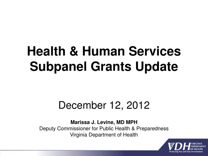 Health human services subpanel grants update december 12 2012