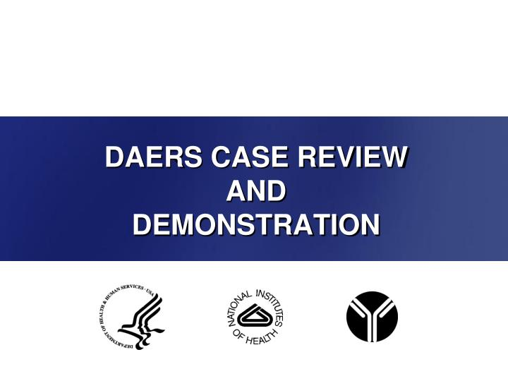 DAERS CASE REVIEW
