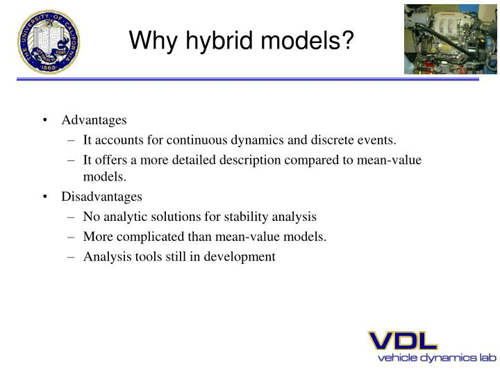 Why hybrid models?