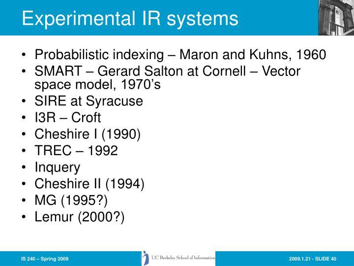 Experimental IR systems