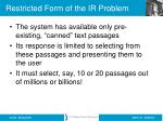 restricted form of the ir problem