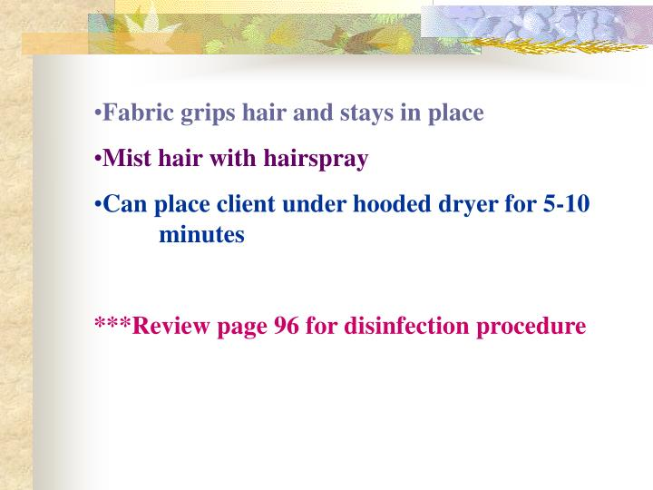 Fabric grips hair and stays in place