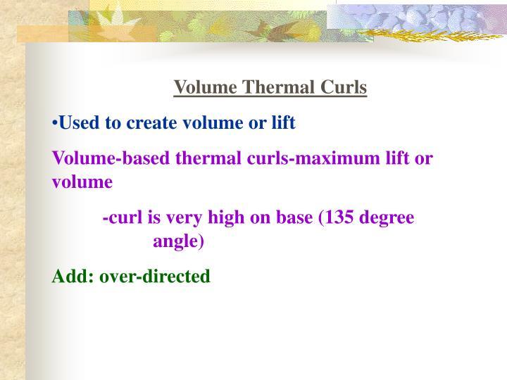Volume Thermal Curls