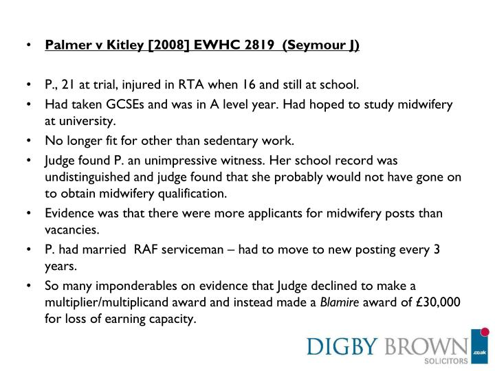 Palmer v Kitley [2008] EWHC 2819  (Seymour J)