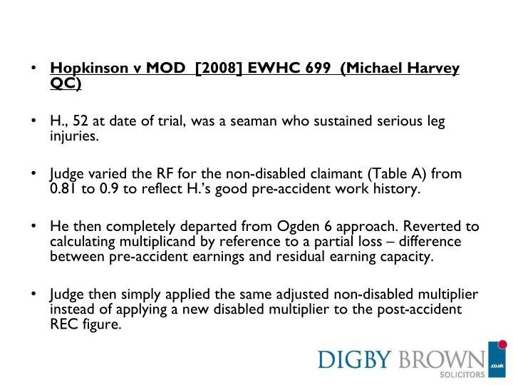Hopkinson v MOD  [2008] EWHC 699  (Michael Harvey QC)