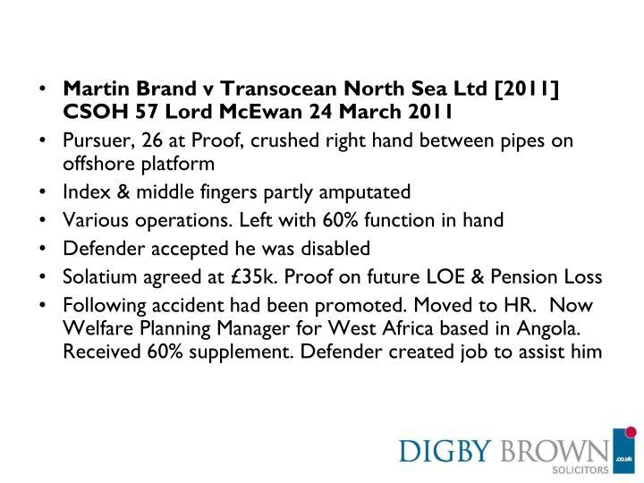 Martin Brand v Transocean North Sea Ltd [2011] CSOH 57 Lord McEwan 24 March 2011