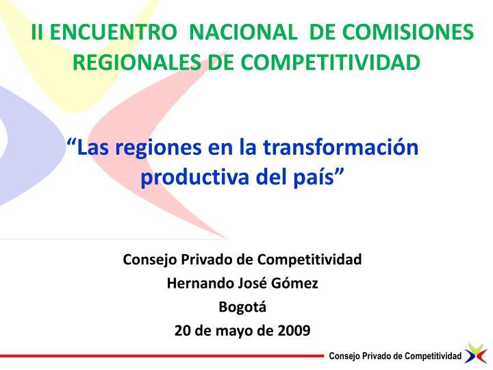 II ENCUENTRO  NACIONAL  DE COMISIONES  REGIONALES DE COMPETITIVIDAD