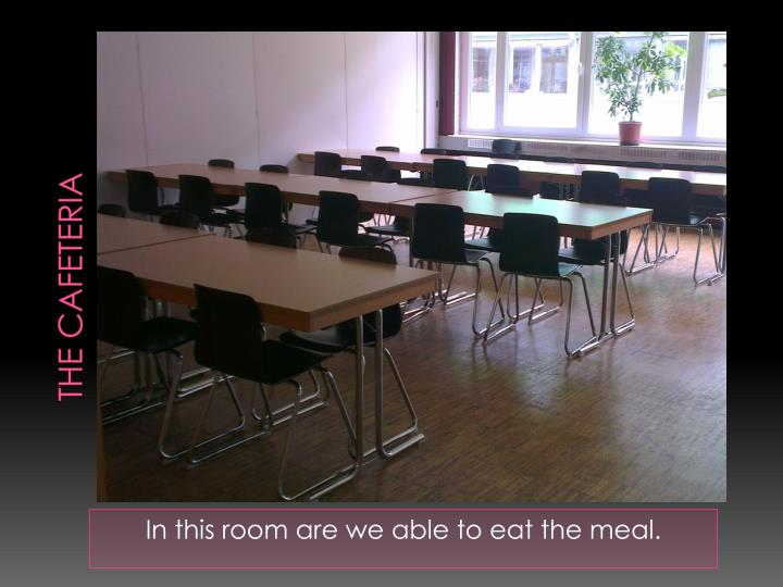 The cafeteria1