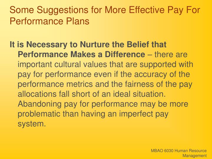 Some Suggestions for More Effective Pay For Performance Plans