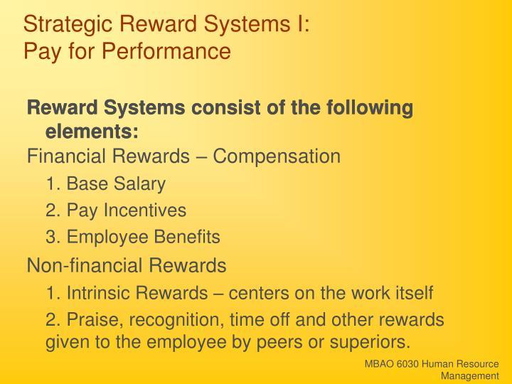 Strategic Reward Systems I: