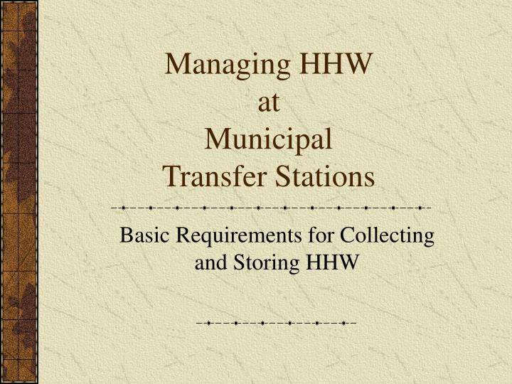 Managing hhw at municipal transfer stations
