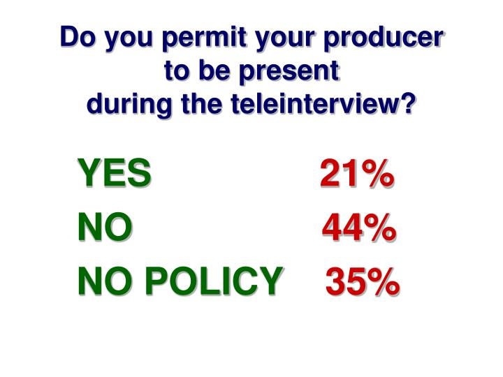 Do you permit your producer