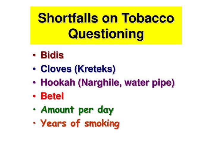 Shortfalls on Tobacco Questioning